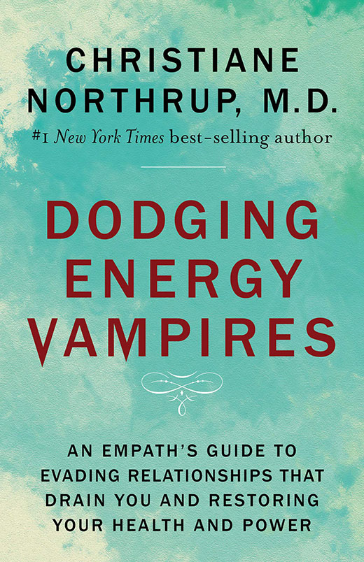 Dodging Energy Vampires by Christiane Northup | Global Contact