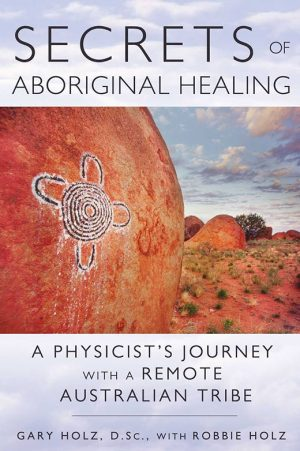 Secrets of Aboriginal Healing | Global Contact