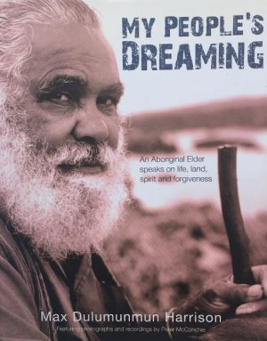 My People's Dreaming by Max Dulumunmun Harrison | Global Contact Bookstore Berry NSW